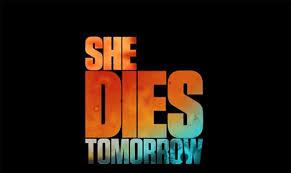 فیلم she dies tomorrow